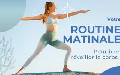 Comment bien réveiller le corps avec une Routine Matinale !